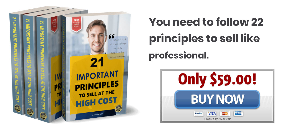 21 Important Principles To Sell At The High Cost